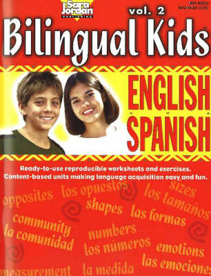Bilingual Kids, English-Spanish,Resource Book by Sara Jordan