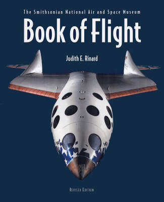 The Book of Flight The Smithsonian National Air and Space Museum by Judith E. Rinard
