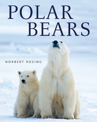 Polar Bears by Norbert Rosing