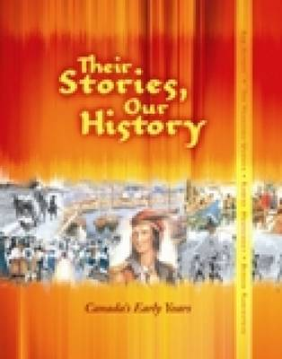 Their Stories, Our History: Canada's Early Years by Bob Aitken, Jan Haskings-Winner, Robert Mewhinney, Bernie Rubenstein