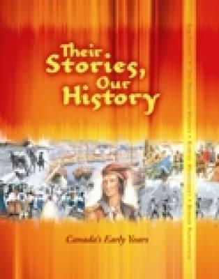 Their Stories, Our History: Canada's Early Years by Bob Aitken, Jan Haskings-Winner, Robert Mewhinney, Bernie Rubenstein