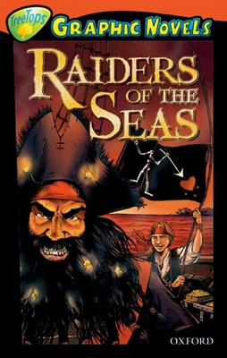 Oxford Reading Tree: Level 13: Treetops Graphic Novels: Raiders of the Seas by Jack Booth