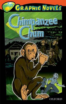 Oxford Reading Tree: Level 13: Treetops Graphic Novels: Chimpanzee Chum by Vicki Low
