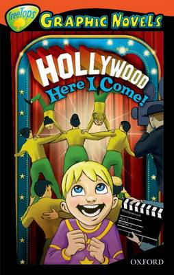 Oxford Reading Tree: Stage 13: Treetops Graphic Novels: Hollywood Here I Come! by Joan Jamieson