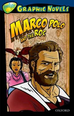 Oxford Reading Tree: Level 14: Treetops Graphic Novels: Marco Polo and the Roc by David Boyd, Drew Ng