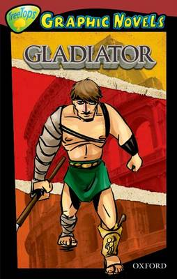 Oxford Reading Tree: Level 15: Treetops Graphic Novels: Gladiator by Glen Downey