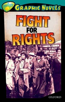 Oxford Reading Tree: Level 16: Treetops Graphic Novels: Fight for Rights by Barbara Winter