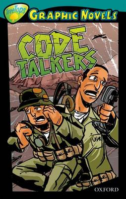 Oxford Reading Tree: Level 16: Treetops Graphic Novels: Code Talkers by Mary Anne Wollison