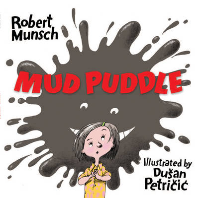 Mud Puddle by Robert Munsch