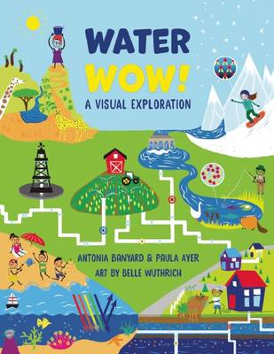 Water Wow! by Paula Ayer, Antonia Banyard, Belle Wuthrich