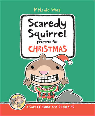 Scaredy Squirrel Prepares for Christmas by Melanie Watt