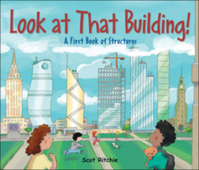 Look at That Building by Scot Ritchie