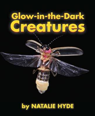 Glow-In-The-Dark Creatures by Natalie Hyde, Fitzhenry