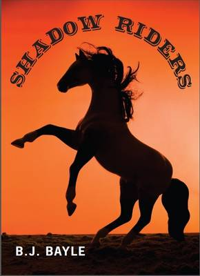 Shadow Riders by B. J. Bayle