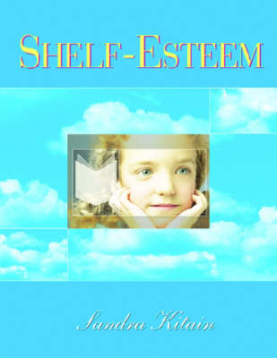Shelf Esteem by Sandra Kitain