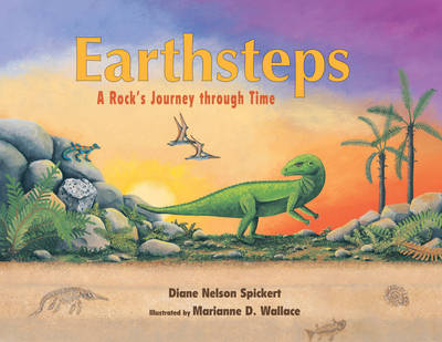 Earthsteps A Rock's Journey Through Time by Diane Nelson Spickert