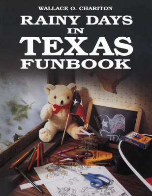 Rainy Days in Texas Funbook by Wallace O. Chariton