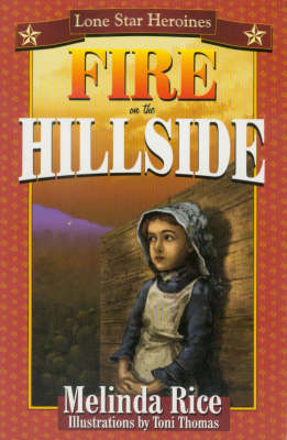 Lone Star Heroines Fire on the Hillside by Melinda Rice
