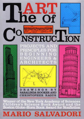 The Art of Construction Projects and Principles for Beginning Engineers and Architects by Mario Salvadori