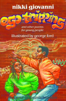 Ego-Tripping and Other Poems for Young People by Nikki Giovanni, George Ford, Virginia Hamilton
