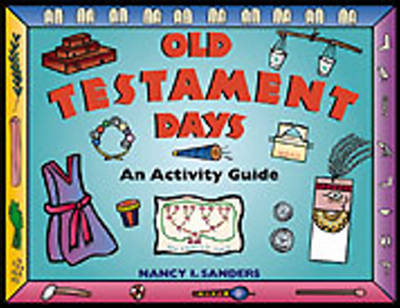 Old Testament Days An Activity Guide by Nancy I. Sanders