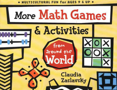 More Math Games and Activities from Around the World From Around the World by Claudia Zaslavsky
