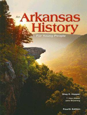 An Arkansas History for Young People by Shay E. Hopper, T. Harri Baker, Jane Browning