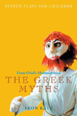 Puppet Plays for Children The Greek Myths by Leon Katz
