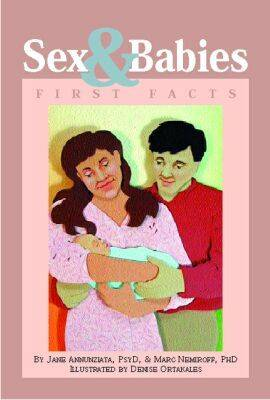 Sex and Babies First Facts by Jane Annunziata, Marc A. Nemiroff
