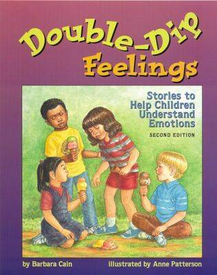 Double-dip Feelings Stories to Help Children Understand Emotions by Barbara S. Cain