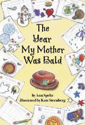 The Year My Mother Was Bald by Ann Speltz