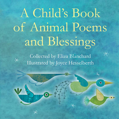 Child's Book of Animal Poems and Blessings by Eliza Blanchard