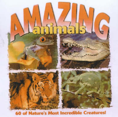 Amazing Animals by Anthony D. Fredericks, Sneed Collard, Sneed B. Collard III