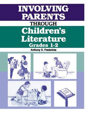 Involving Parents Through Children's Literature Grades 1-2 by Anthony D. Fredericks