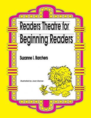 Reader's Theatre for Beginning Readers by Suzanne I. Barchers