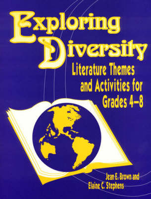 Exploring Diversity Literature Themes and Activities for Grades 4-8 by Jean E. Brown, Elaine C. Stephens