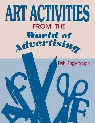Art Activities from the World of Advertising by Debi Englebaugh