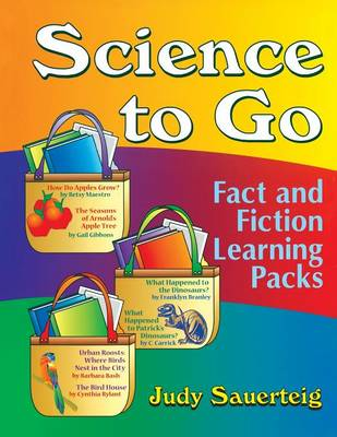 Science to Go Fact and Fiction Learning Packs by Judy Sauerteig