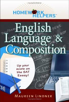 Homework Helpers English Language and Composition by Maureen Lindner