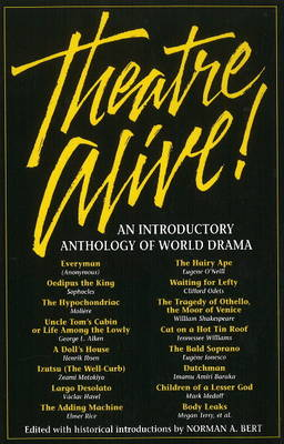 Theatre Alive! An Introductory Anthology of World Drama by Norman Bert