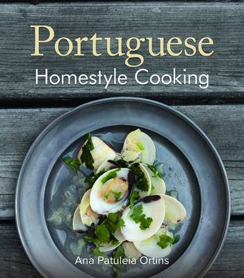 Portuguese Homestyle Cooking by Ana Patuleia Ortins
