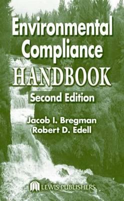 Environmental Compliance Handbook by Jacob I. Bregman, Robert D. Edell