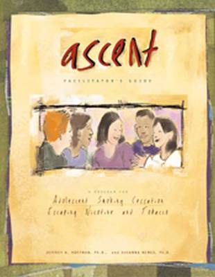 Ascent Facilitator's Guide by Jeffrey A. Hoffman