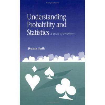 Understanding Probability and Statistics A Book of Problems by Ruma Falk