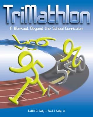 Trimathlon A Workout Beyond the School Curriculum by Paul, Jr. Sally, Judith Sally