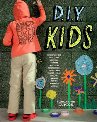 DIY Kids by Ellen Lupton, Julia Lupton