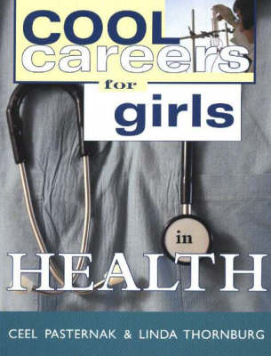 Cool Careers for Girls in Health by Ceel Pasternak, Linda Thornburg