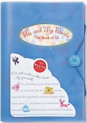 Me and My Friends: The Book of Us by Editors of Klutz