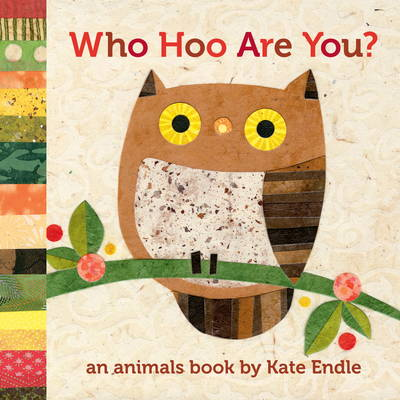 Who Hoo are You? An Animals Book by Kate Endle