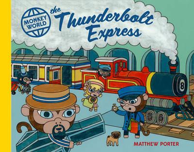 Monkey World The Thunderbolt Express by Matthew Porter